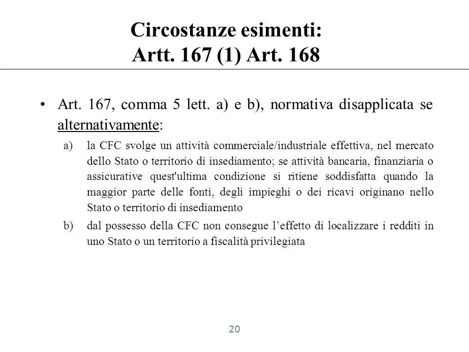 Circostanze esimenti: Artt. 167 (1) Art. 168