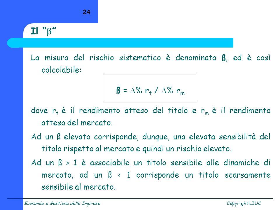 Il  La misura del rischio sistematico è denominata ß, ed è così calcolabile: ß = % rt / % rm.