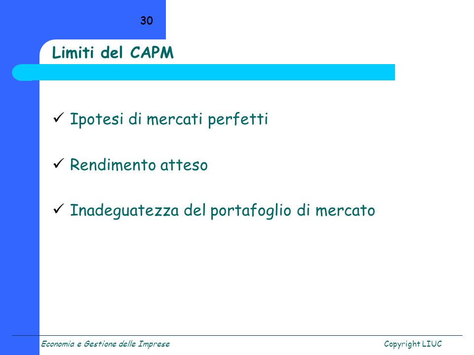 Limiti del CAPM Ipotesi di mercati perfetti. Rendimento atteso.