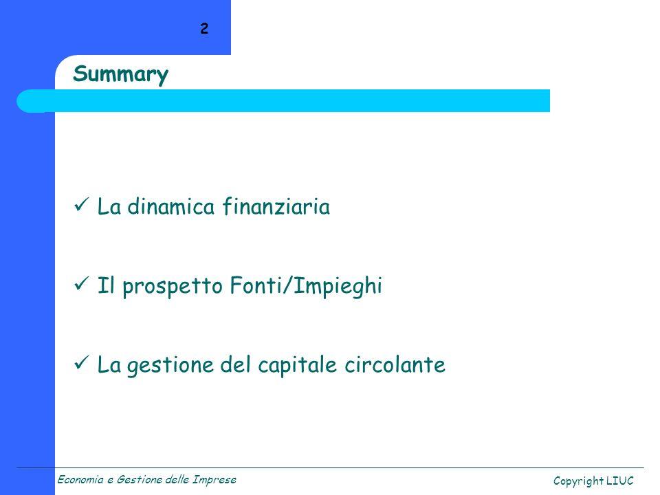 Summary La dinamica finanziaria Il prospetto Fonti/Impieghi La gestione del capitale circolante