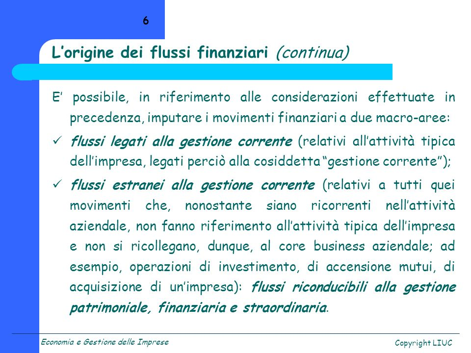L'origine dei flussi finanziari (continua)