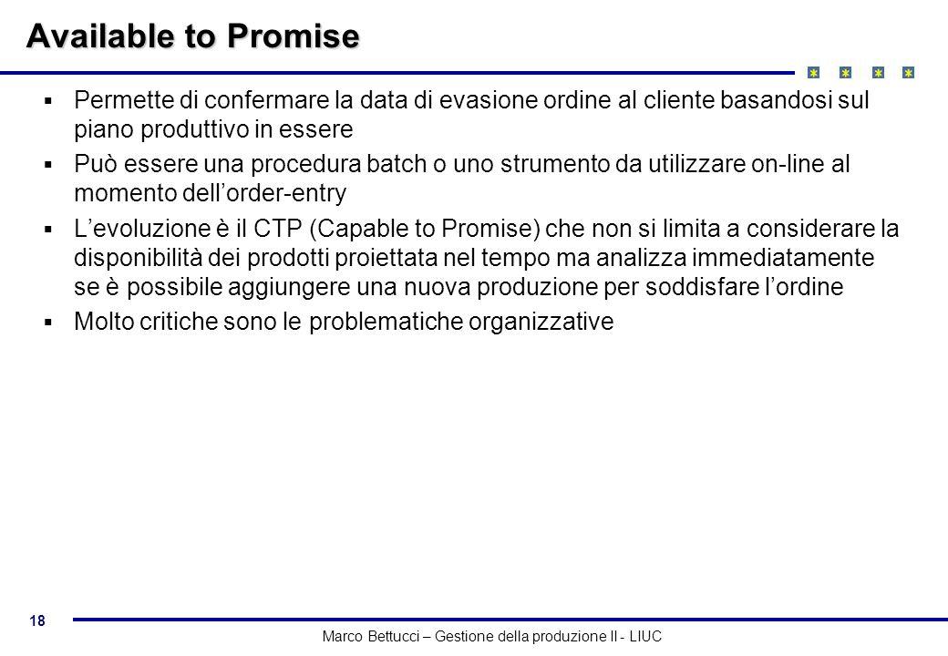 Available to Promise Permette di confermare la data di evasione ordine al cliente basandosi sul piano produttivo in essere.