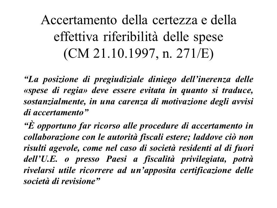 Accertamento della certezza e della effettiva riferibilità delle spese (CM 21.10.1997, n. 271/E)