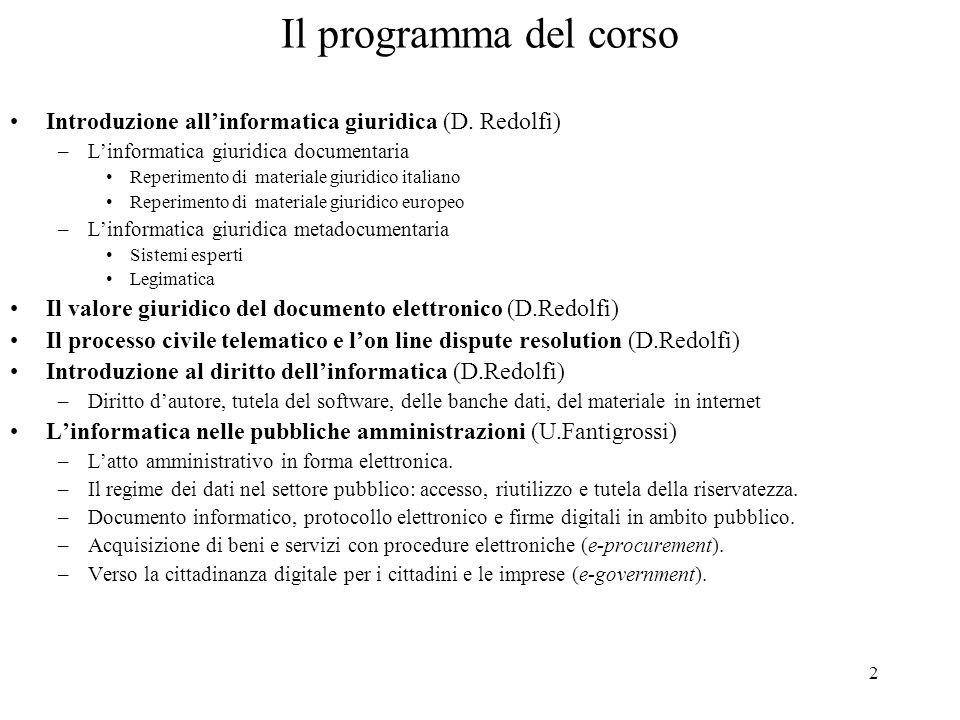 Daniela Redolfi Il programma del corso. Introduzione all'informatica giuridica (D. Redolfi) L'informatica giuridica documentaria.