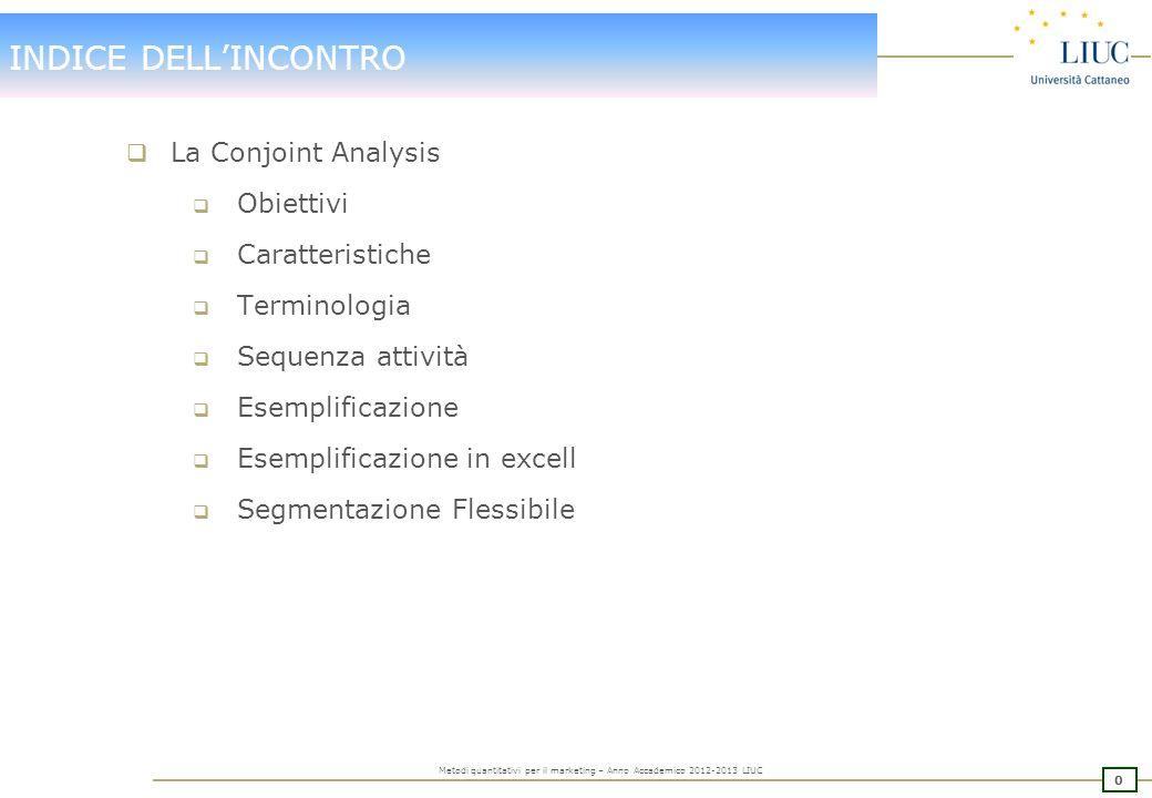 INDICE DELL'INCONTRO La Conjoint Analysis Obiettivi Caratteristiche