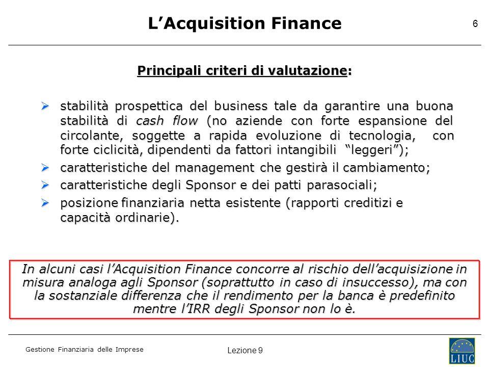 L'Acquisition Finance Principali criteri di valutazione: