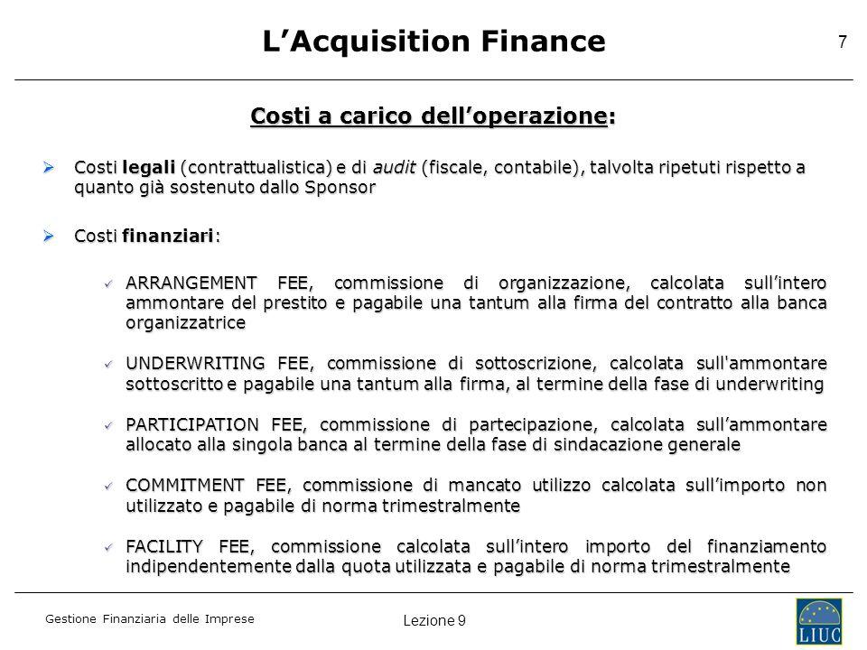 L'Acquisition Finance Costi a carico dell'operazione: