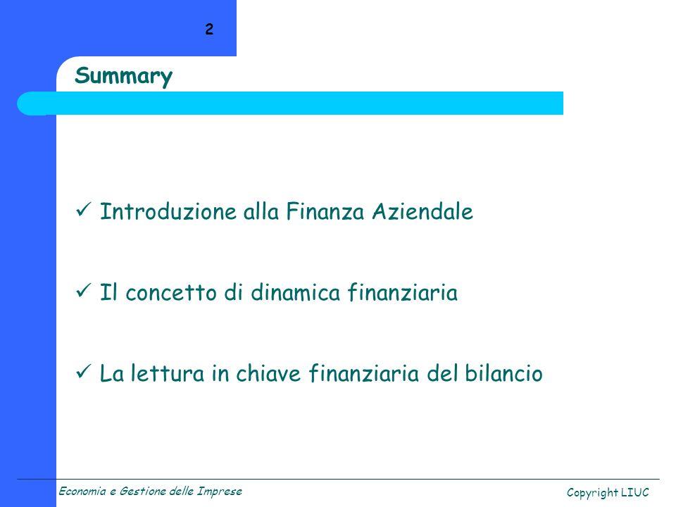 Summary Introduzione alla Finanza Aziendale. Il concetto di dinamica finanziaria.