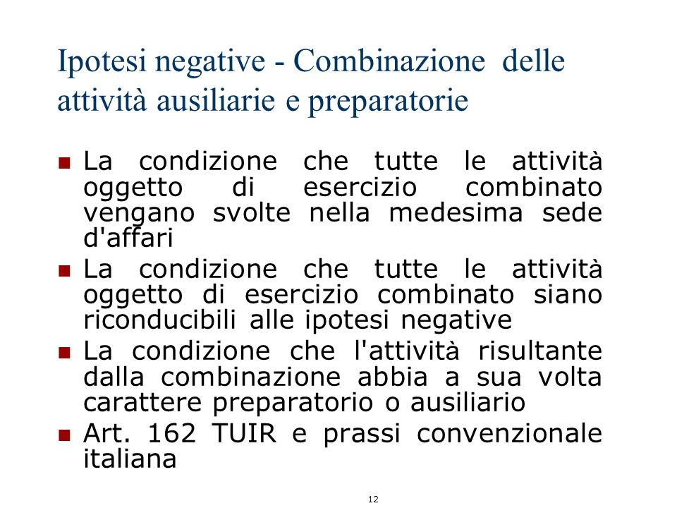 Ipotesi negative - Combinazione delle attività ausiliarie e preparatorie