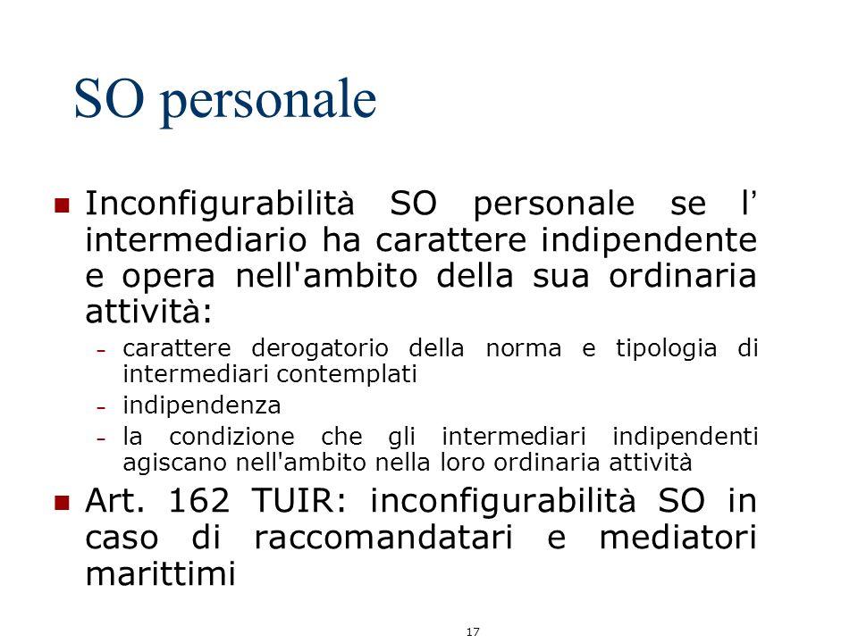 SO personale Inconfigurabilità SO personale se l' intermediario ha carattere indipendente e opera nell ambito della sua ordinaria attività: