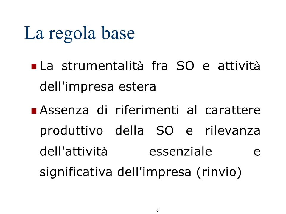 La regola base La strumentalità fra SO e attività dell impresa estera