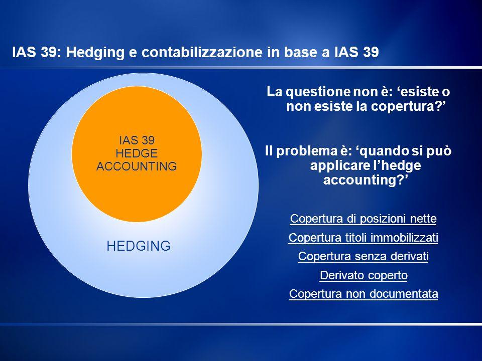 IAS 39: Hedging e contabilizzazione in base a IAS 39
