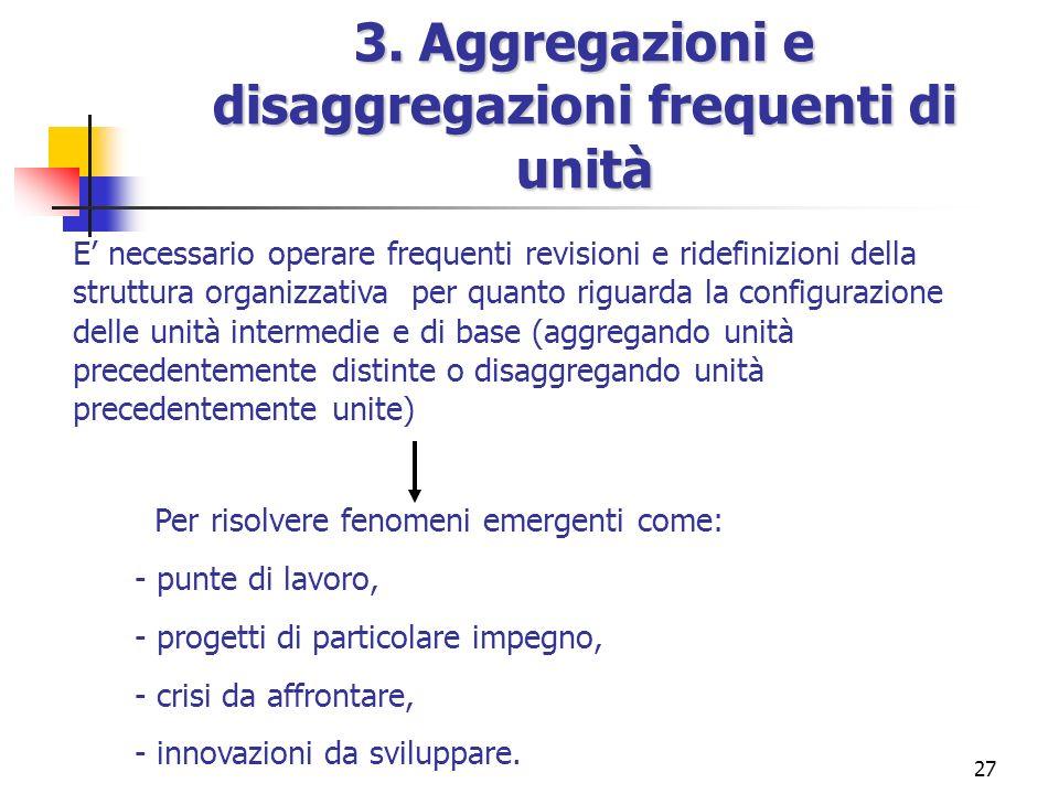 3. Aggregazioni e disaggregazioni frequenti di unità
