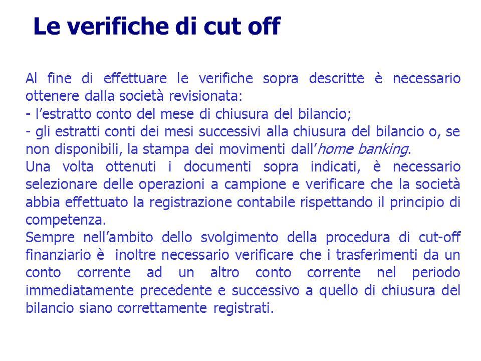 Le verifiche di cut off Al fine di effettuare le verifiche sopra descritte è necessario ottenere dalla società revisionata: