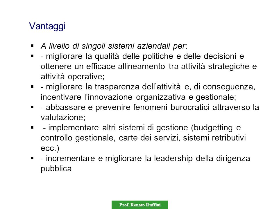 Vantaggi A livello di singoli sistemi aziendali per: