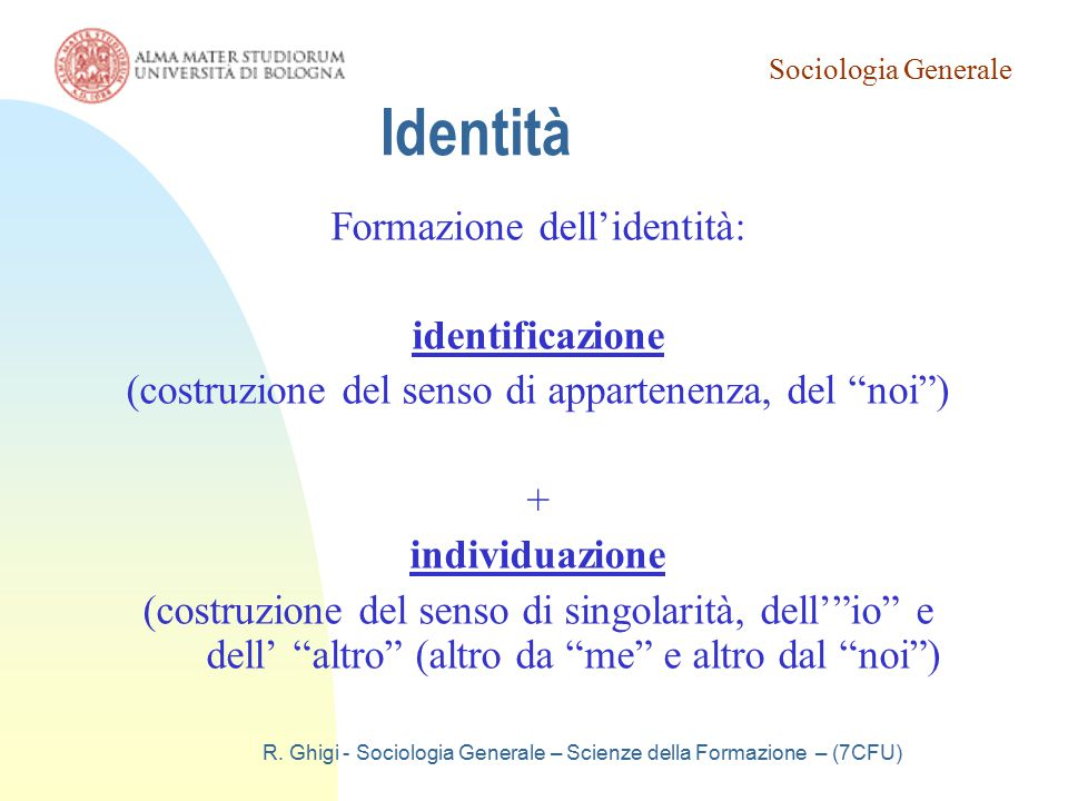 Identità Formazione dell'identità: identificazione