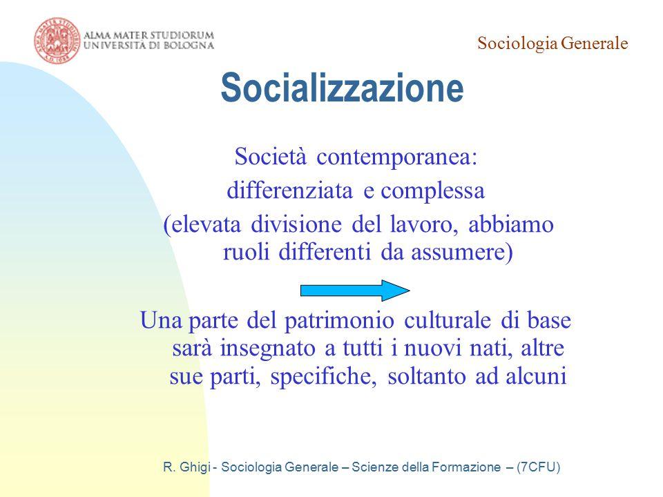 Socializzazione Società contemporanea: differenziata e complessa