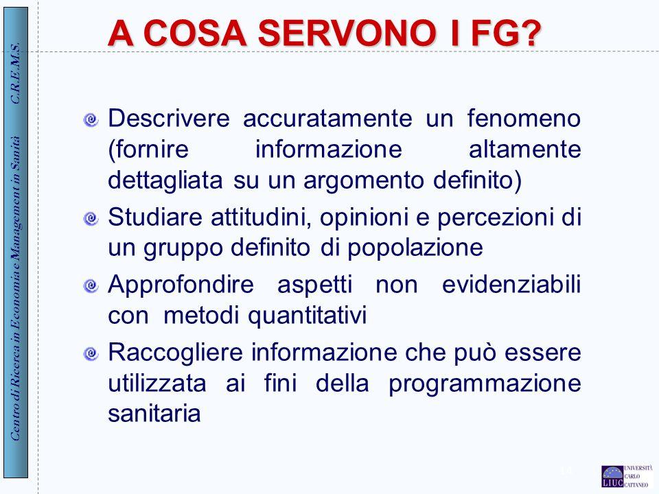 A COSA SERVONO I FG Descrivere accuratamente un fenomeno (fornire informazione altamente dettagliata su un argomento definito)
