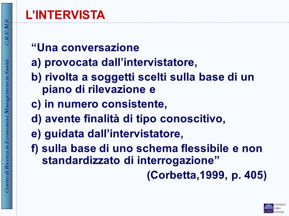L'INTERVISTA Una conversazione a) provocata dall'intervistatore,
