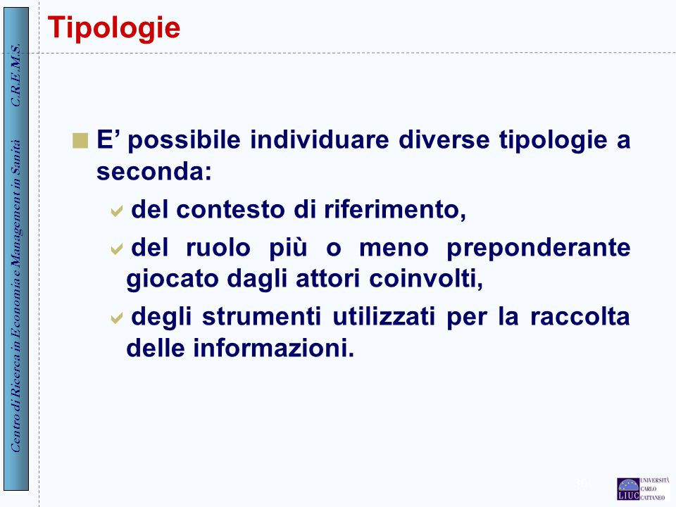 Tipologie E' possibile individuare diverse tipologie a seconda: