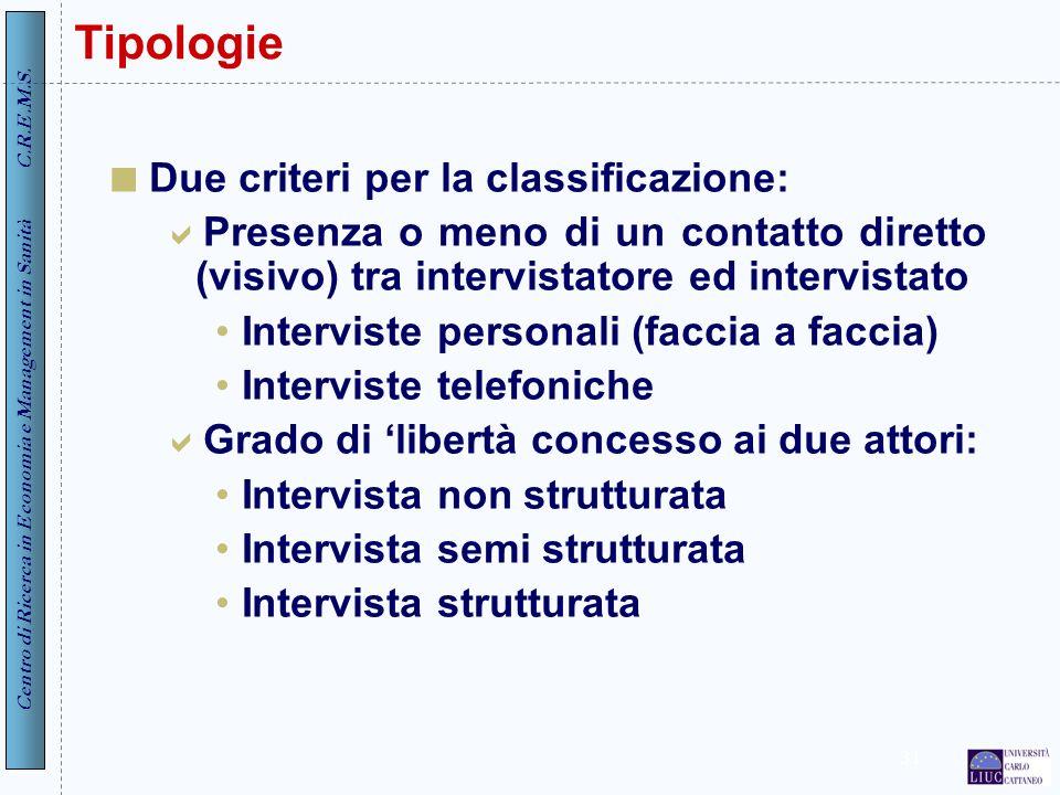 Tipologie Due criteri per la classificazione: