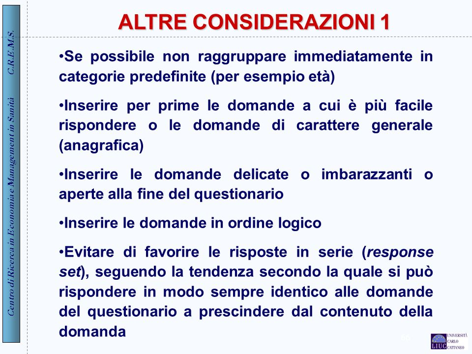 ALTRE CONSIDERAZIONI 1 Se possibile non raggruppare immediatamente in categorie predefinite (per esempio età)