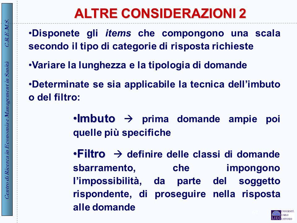 ALTRE CONSIDERAZIONI 2 Disponete gli items che compongono una scala secondo il tipo di categorie di risposta richieste.