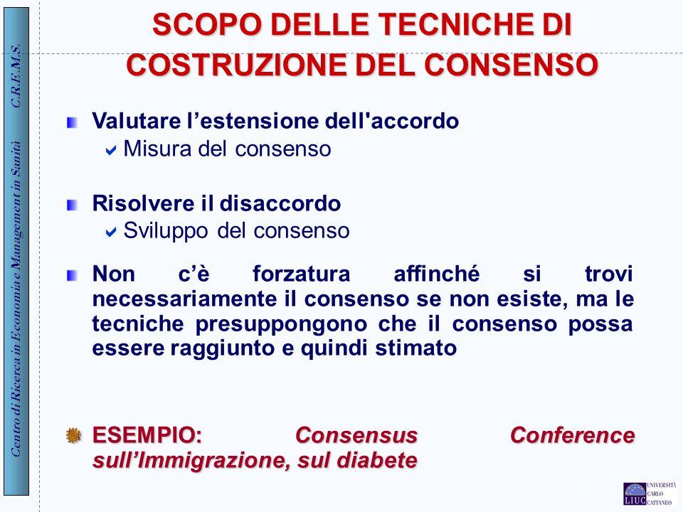SCOPO DELLE TECNICHE DI COSTRUZIONE DEL CONSENSO
