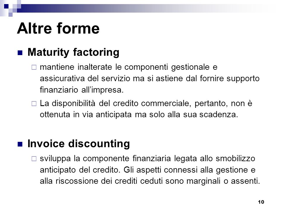 Altre forme Maturity factoring Invoice discounting