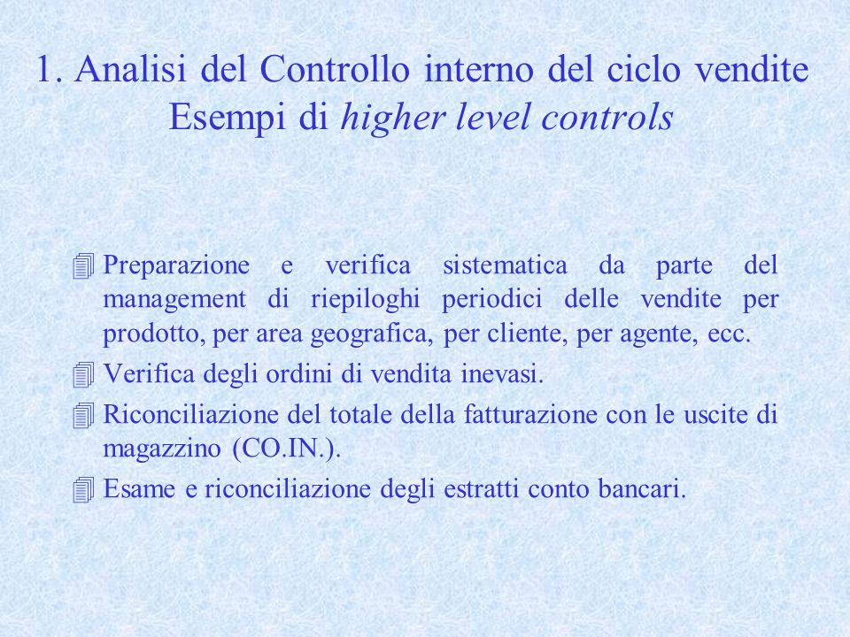 1. Analisi del Controllo interno del ciclo vendite Esempi di higher level controls