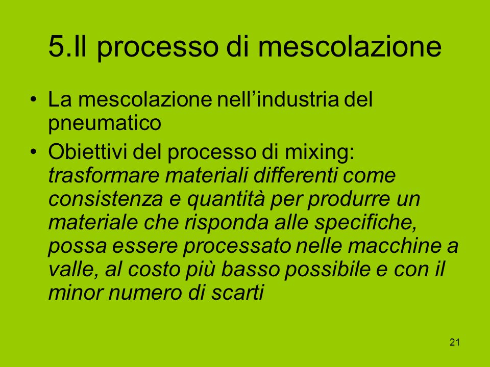 5.Il processo di mescolazione