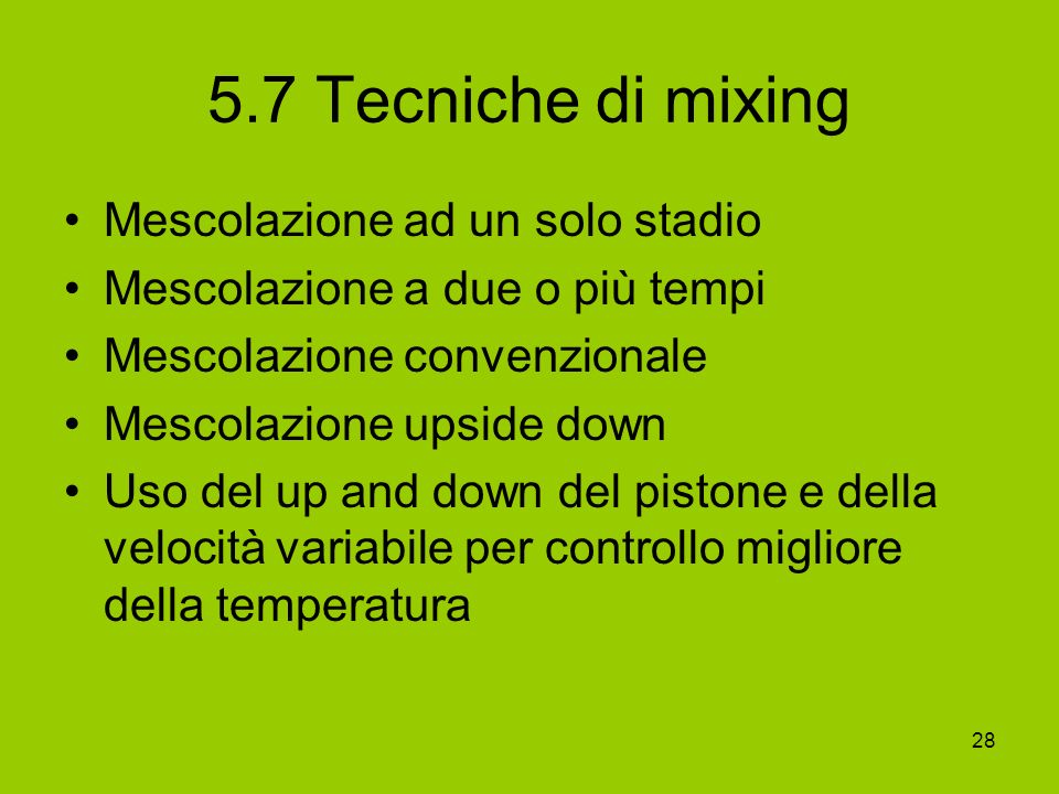 5.7 Tecniche di mixing Mescolazione ad un solo stadio