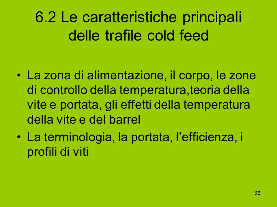 6.2 Le caratteristiche principali delle trafile cold feed