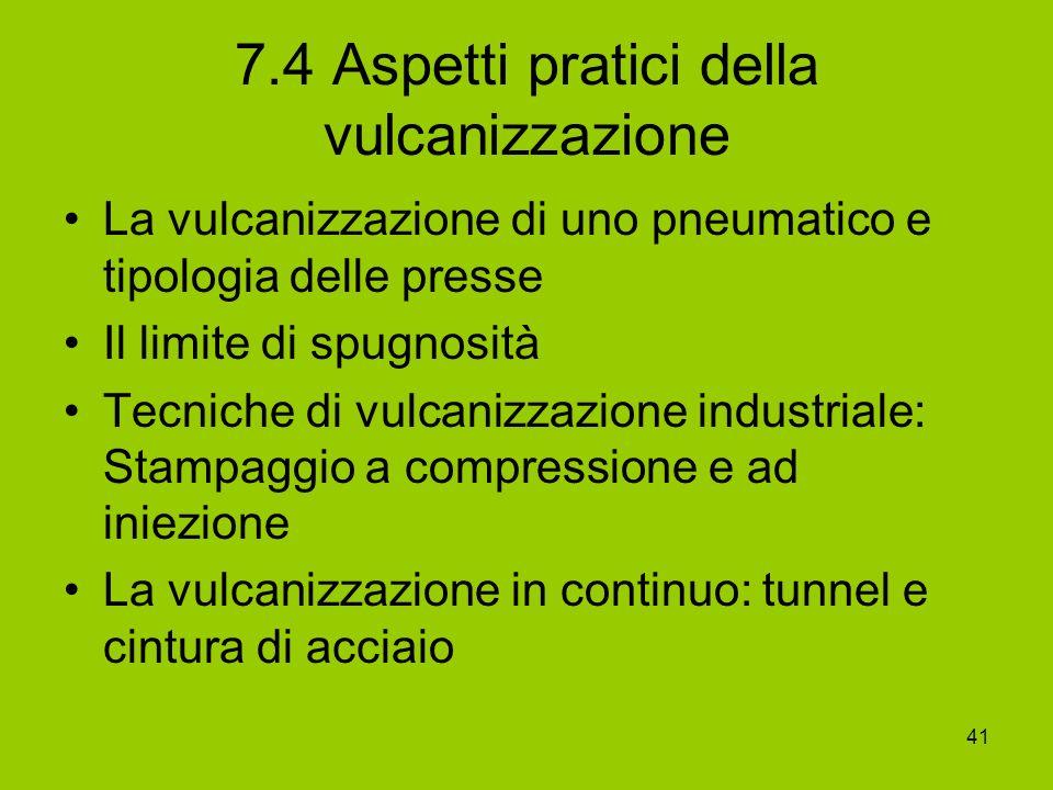 7.4 Aspetti pratici della vulcanizzazione