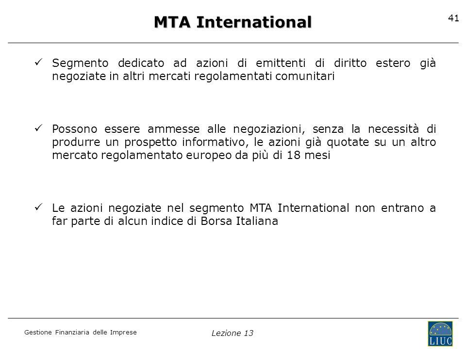 MTA International Segmento dedicato ad azioni di emittenti di diritto estero già negoziate in altri mercati regolamentati comunitari.
