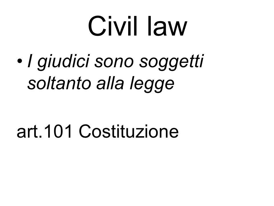 Civil law I giudici sono soggetti soltanto alla legge