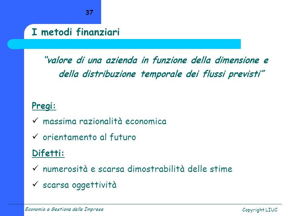 I metodi finanziari valore di una azienda in funzione della dimensione e della distribuzione temporale dei flussi previsti