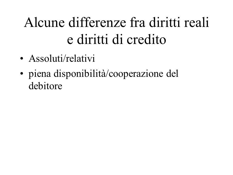 Alcune differenze fra diritti reali e diritti di credito