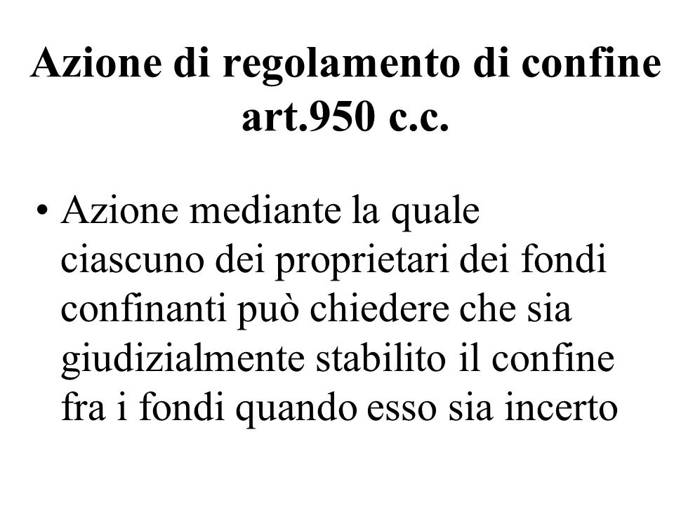 Azione di regolamento di confine art.950 c.c.