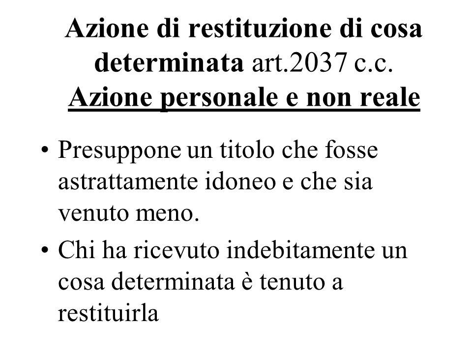 Azione di restituzione di cosa determinata art. 2037 c. c