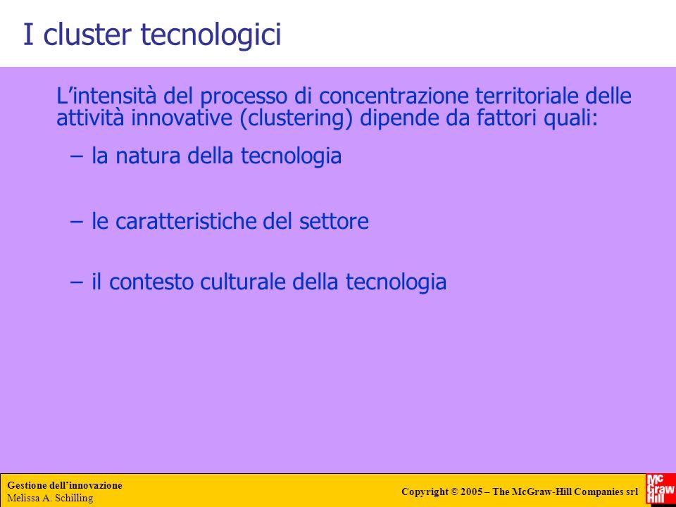 I cluster tecnologici L'intensità del processo di concentrazione territoriale delle attività innovative (clustering) dipende da fattori quali: