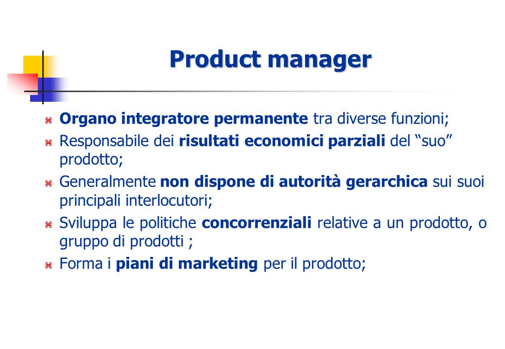 Product manager Organo integratore permanente tra diverse funzioni;