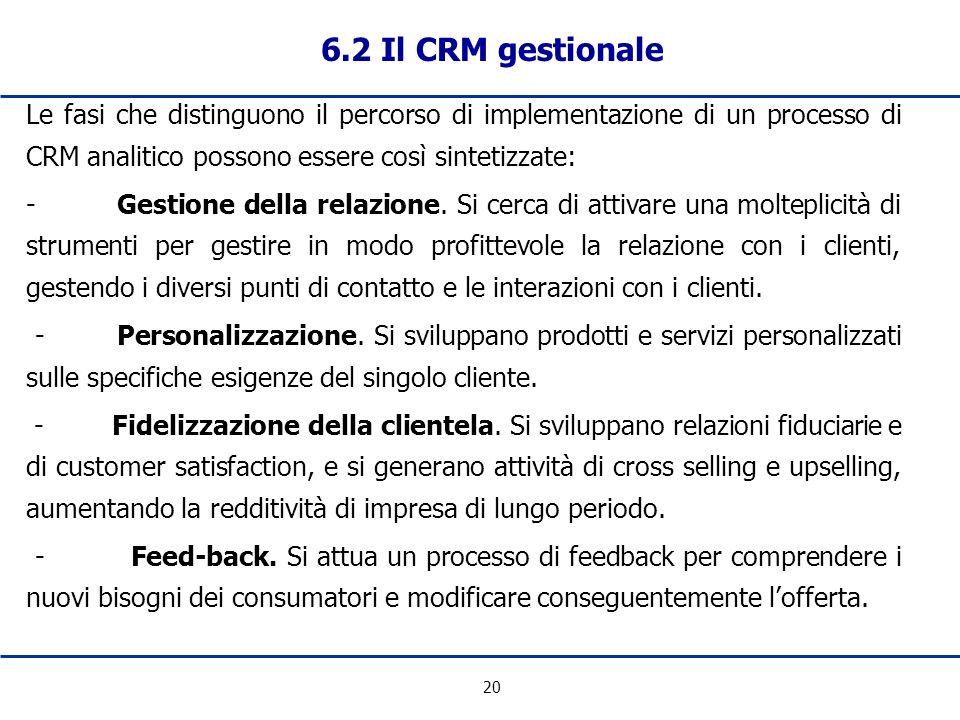 6.2 Il CRM gestionale Le fasi che distinguono il percorso di implementazione di un processo di CRM analitico possono essere così sintetizzate: