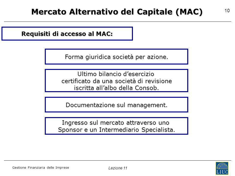 Mercato Alternativo del Capitale (MAC) Requisiti di accesso al MAC: