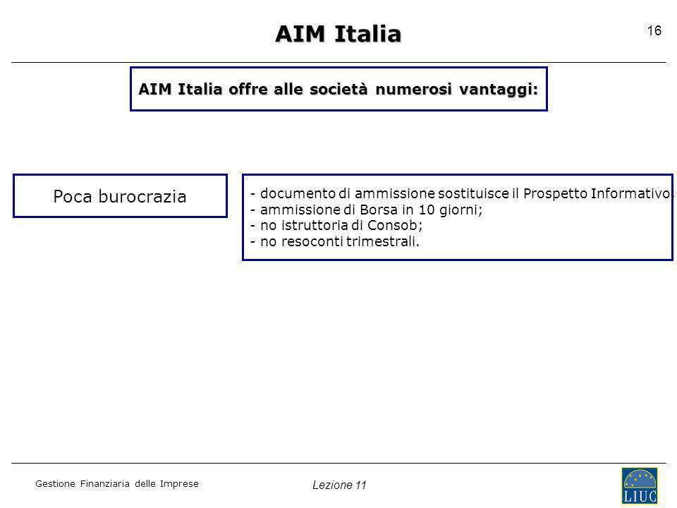 AIM Italia offre alle società numerosi vantaggi: