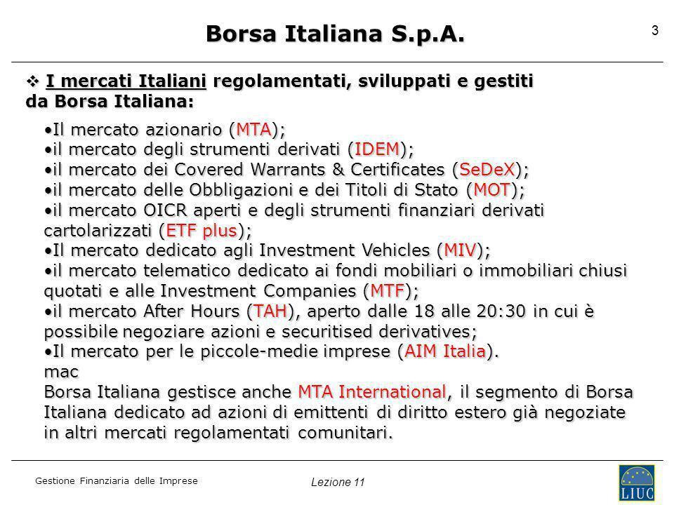Borsa Italiana S.p.A. I mercati Italiani regolamentati, sviluppati e gestiti. da Borsa Italiana: Il mercato azionario (MTA);