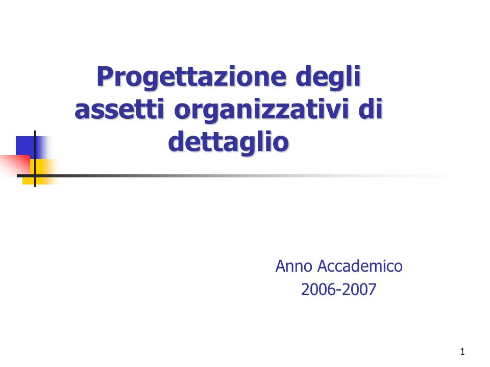 Progettazione degli assetti organizzativi di dettaglio