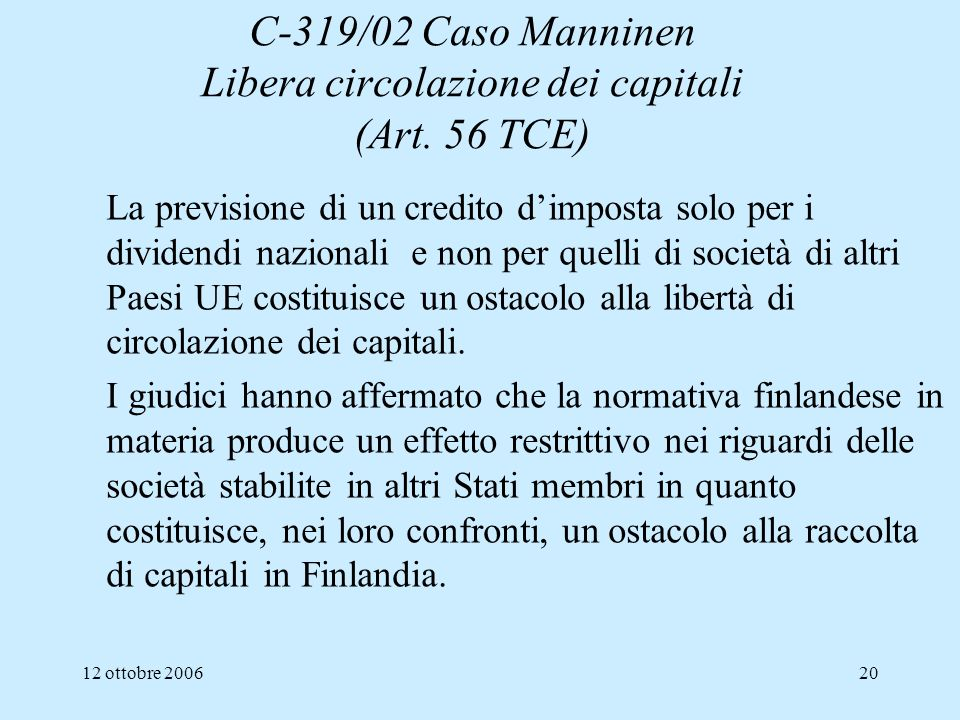 C-319/02 Caso Manninen Libera circolazione dei capitali (Art. 56 TCE)