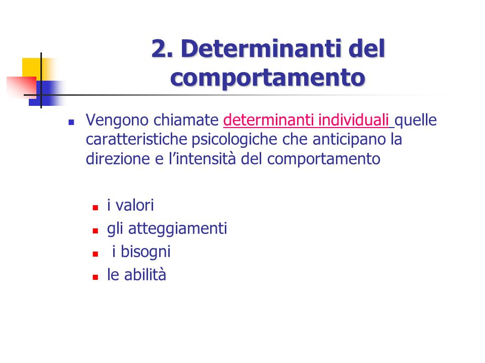 2. Determinanti del comportamento