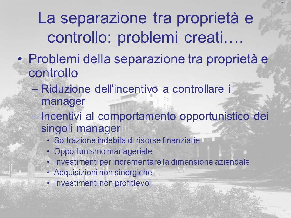 La separazione tra proprietà e controllo: problemi creati….
